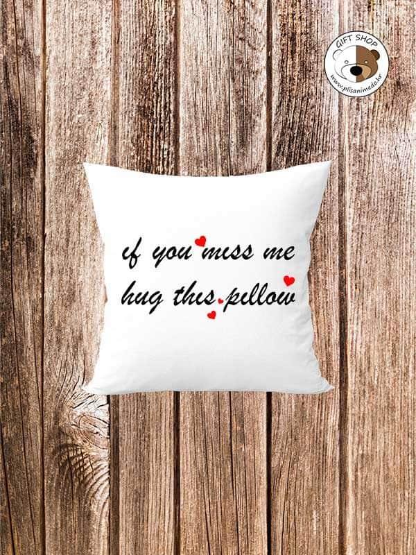 if-you-miss-me-hug-this-pillow-personalizirani-jastuk-plisanimedo.hr