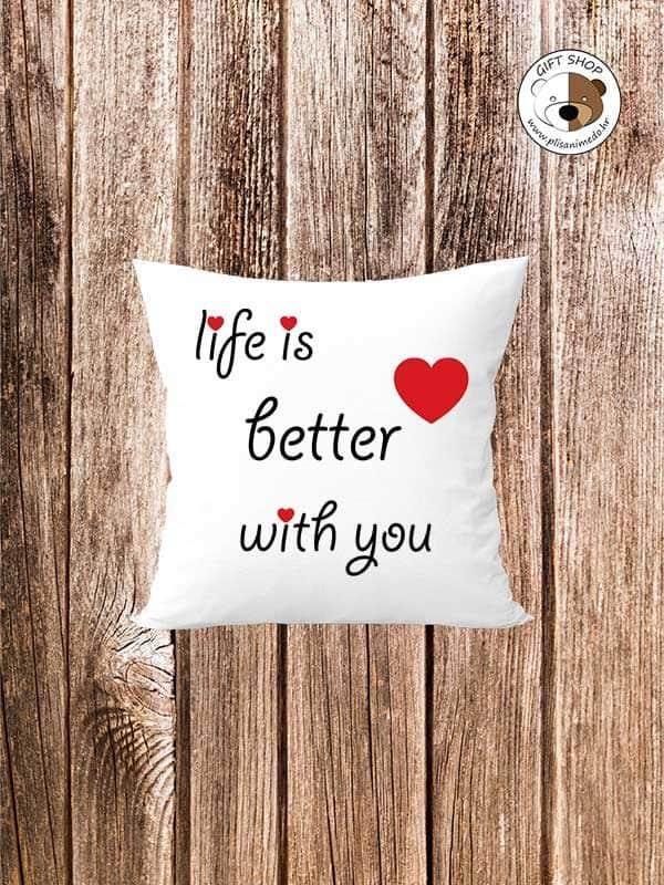 life-is-better-with-you-personalizirani-jastuk-za-nju-ili-njega-plisanimedo-hr